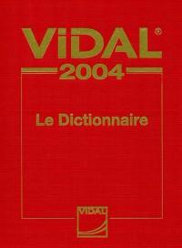 Vidal 2004 : Le dictionnaire des médicaments