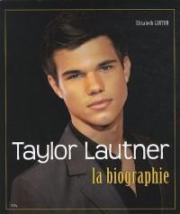 Taylor Lautner : La biographie