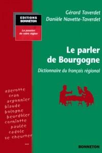 Le parler de Bourgogne : Dictionnaire du français régional