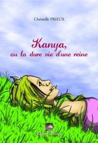 Kanya, Ou la Dure Vie d'une Reine