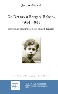 De Drancy à Bergen-Belsen, 1944-1945: Souvenirs rassemblés d'un enfant déporté