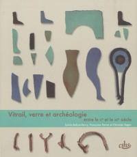 Vitrail, verre et archéologie entre le Ve et le XIIe siècle