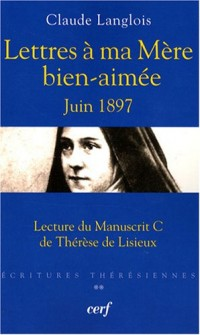 Lettres à ma Mère bien-aimée juin 1897 : Lecture du manuscrit C de Thérèse de Lisieux