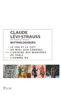 Coffret Claude Lévi-Strauss : Mythologiques en 4 volumes : Tome 1, Le cru et le cuit ; Tome 2, Du miel aux cendres ; Tome 3, L'origine des manières de table ; Tome 4, L'homme nu