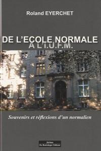 DE L'ECOLE NORMALLE A L'IUFM