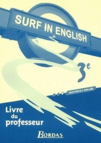 Anglais 3e Surf in english : Livre du professeur
