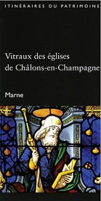 Vitraux des églises de Châlons-en-Champagne