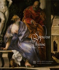 Splendeur de Venise 1500-1600