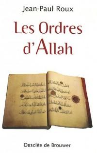 Les Ordres d'Allah : Sur l'homme, la société, la famille, la femme et les rapports avec les autres
