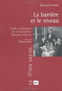 La barrière et le niveau - Étude sociologique sur la bourgeoisie française moderne
