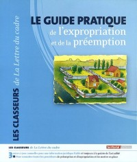 Le guide pratique de l'expropriation et de la préemption (1Cédérom)