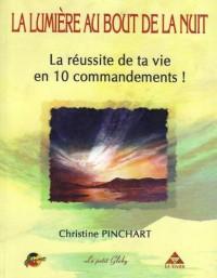 La lumière au bout de la nuit : La réussite de ta vie en 10 commandements