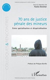 70 ans de justice pénale des mineurs: Entre spécialisation et despécialisation