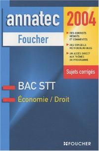 Annatec Foucher : Économie - Droit, Bac STT