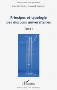 Principes et typologie des discours universitaires : Tome 1 : Actes du Colloque international