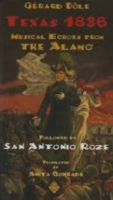 Texas 1836 Musical Echoes from the Alamo