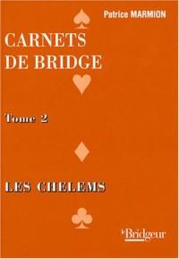 Carnets de bridge : Tome 2, Les chelems