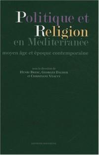 Politique et religion en Méditerranée : Moyen Age et époque contemporaine