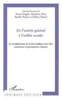 De l'intérêt général à l'utilité sociale : La reconfiguration de l'action publique entre Etat, associations et participation citoyenne