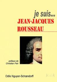 Je suis... Jean-Jacques Rousseau