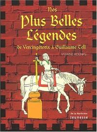 Nos plus belles légendes : De Vercingétorix à Guillaume Tell