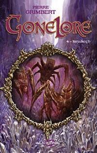 Gonelore, Tome 4 : Nejabeth