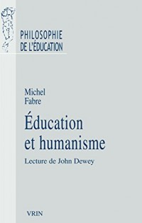 Éducation et humanisme: Lecture de John Dewey