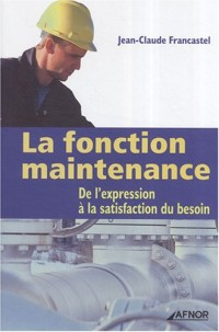 La fonction maintenance : De l'expression à la satisfaction du besoin