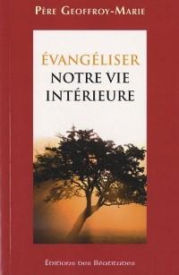 Evangeliser notre vie intérieure