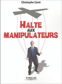 Halte aux manipulateurs