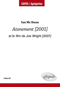 Ian Mc Ewan. Atonement [2001] et le film de Joe Wright [2007]