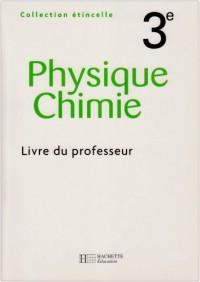 Etincelle Physique Chimie 3e : Livre du professeur