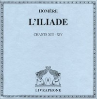L'Iliade, tome 2 : Chants XIII - XIV (coffret 8 CD)