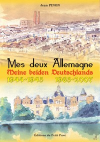 Mes Deux Allemagne - Meine Beiden Deutschlands - 1944-45 / 1965-2007