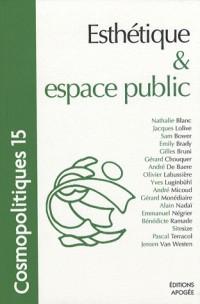 Cosmopolitiques, N° 15 : Esthétique et espace public