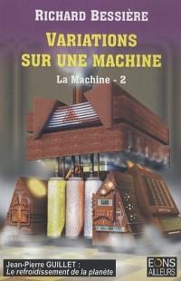 La machine, Tome 2 : Variations sur une machine