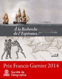 A la recherche de l'espérance : Revisiter la rencontre des Aborigènes tasmaniens avec les Français 1772-1802