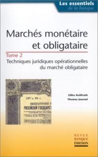 Marchés monétaire et obligataire, tome 2 : Techniques juridiques opérationnelles du marché obligataire