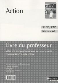 Anglais 3e DP/CAP Action : Livre du professeur A2