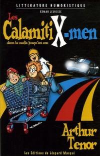 Les CalamitiX-men dans la mafia jusqu'au cou