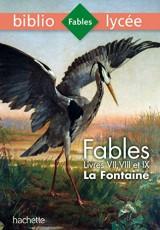 Bibliolycée - Fables de La Fontaine Livres VII, VIII, IX [Poche]