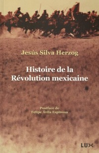 Histoire de la Révolution Mexicaine