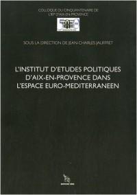 L'Institut d'Etudes Politiques d'Aix-en-Provence dans l'espace euro-méditerranéen