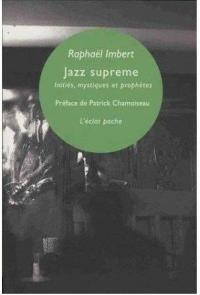 Jazz supreme : Initiés, mystiques & prophètes