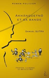 Akhanguetnö et sa bande: Tonton, la momie, et Seth et Ra