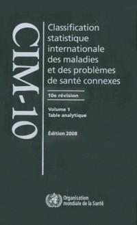 Classification Statistique Internationale Des Maladies Et Des Problemes De Sante Connexes, Edition 2008: Cim-10. Dixieme Revision