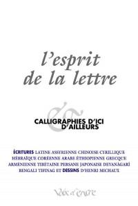 L'esprit de la lettre: Calligraphies d'ici & d'ailleurs
