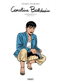 Caroline Baldwin Intégrale T4: Volumes 13 à 16