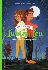 Trois histoires de Lubin et Lou: Les enfants loups-garous