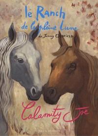 Le Ranch de la Pleine Lune : Calamity Joe